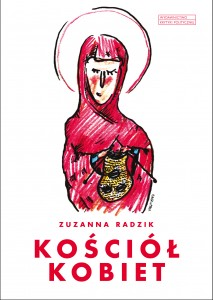 Zuzanna Radzik, Kościół kobiet, wyd. Krytyki Politycznej 2015